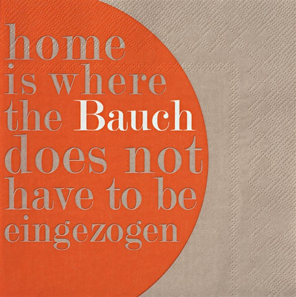 Serviette Home is where the Bauch is